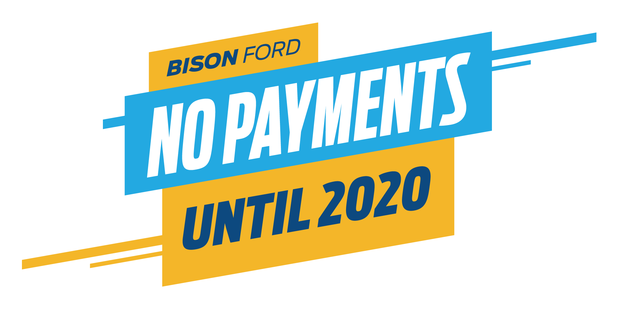 Bison Ford No Payments Until 2020