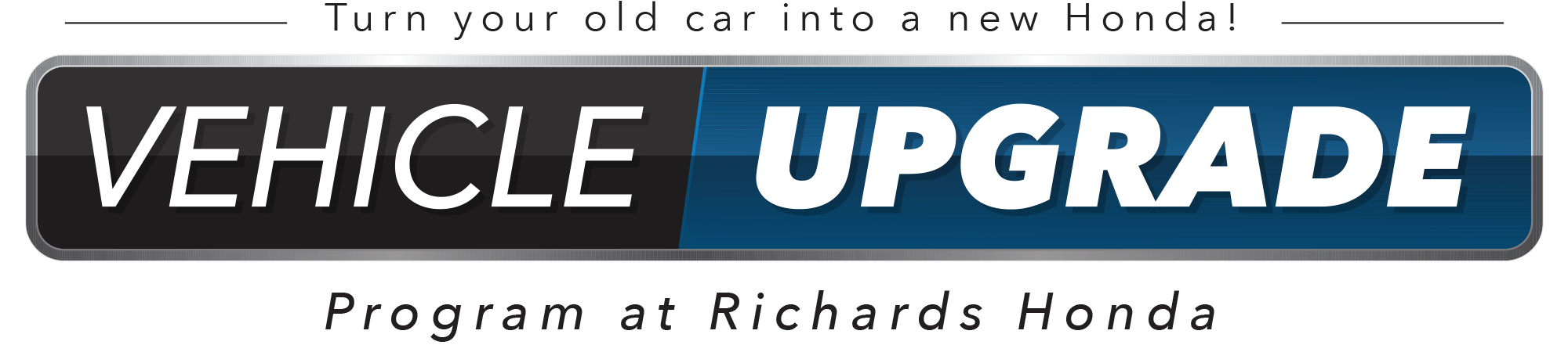 Richards Honda Vehicle Upgrade Program